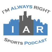 I'm Always Right Sports Podcast