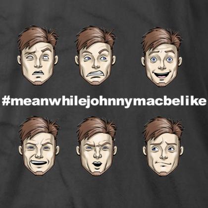 #meanwhilejohnnymacbelike