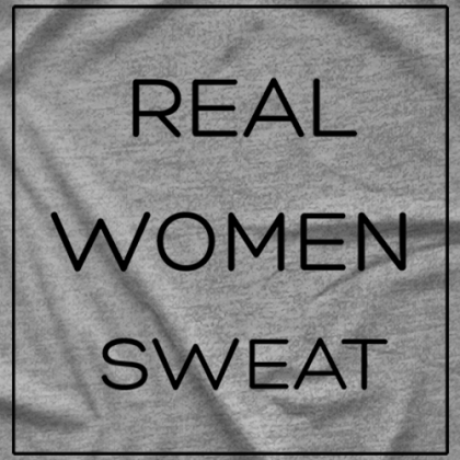 Real Women Sweat