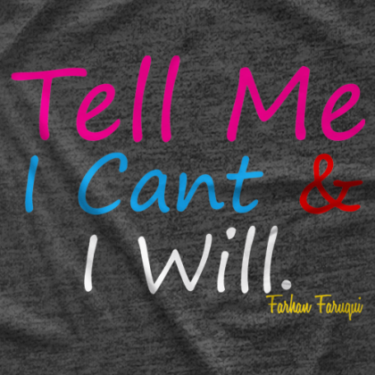 Schnazzy TEEs Tell Me I Can't & I Will T-shirt