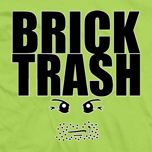 Brick Trash Original