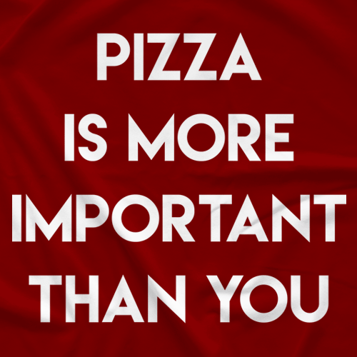 Pizza Is More Important Than You