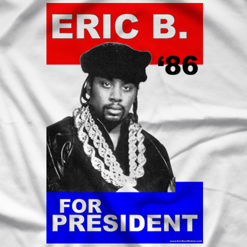 It's Time to Drink It's Eric B For President T-shirt