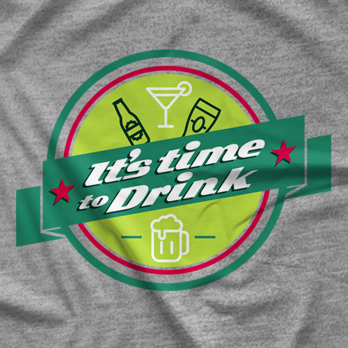It's Time to Drink - Green T-shirt