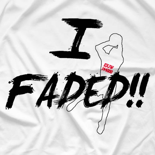 I Faded!!! (White)