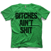 Bitches Ain't Shit T-shirt