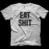 Eat Shit T-shirt