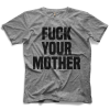 Fuck Your Mother T-shirt