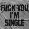 I'm Single T-shirt