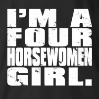 I'm A Four Horsewomen Girl T-shirt