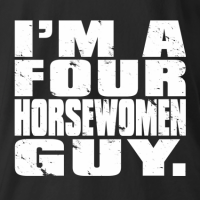 I'm A Four Horsewomen Guy T-shirt