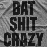 Bat Shit Crazy T-shirt