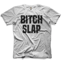 Bitch Slap T-shirt