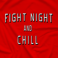 Fight Night and Chill